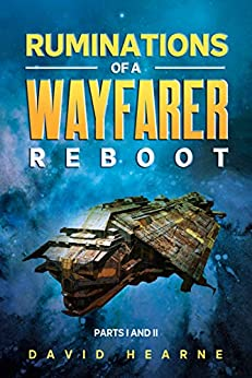 Ruminations of a Wayfarer - Reboot: Parts I and II by [David Hearne]