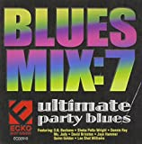Vol. 7-Blues Mix: Ultimate Party Blues party mix cd Apr, 2021