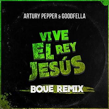 Vive El Rey Jesús (BOUE Remix)