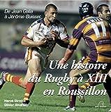Une histoire du Rugby à XIII à Roussillon : De Jean Galia à Jérôme Guisset