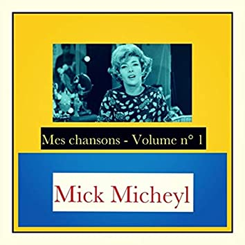 Mes chansons - volume n° 1