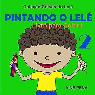 Pintando o Lelé: Livro para Colorir - 02 (Coisas do Lelé) (Portuguese Edition)