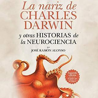 La nariz de Charles Darwin: y otras historias de la Neurociencia [The Nose of Charles Darwin and Other Stories of Neuroscience] audiobook cover art