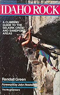 Idaho Rock: A Climber's Guide to the Sandpoint Area and Selkirk Crest