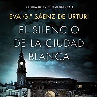 El silencio de la ciudad blanca     Trilogia de la Ciudad Blanca 1              By:                                                                                                                                 Eva García Saénz de Urturi                               Narrated by:                                                                                                                                 Juan Magraner                      Length: 16 hrs and 8 mins     367 ratings     Overall 4.7