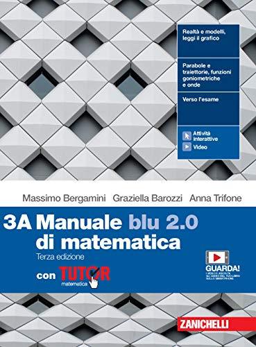 Manuale blu 2.0 di matematica. Con Tutor. Per le Scuole superiori. Con e-book. Con espansione online (Vol. 3)