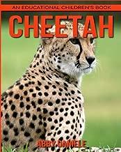 Cheetah! An Educational Children's Book about Cheetah with Fun Facts & Photos