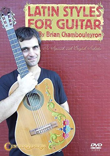 Latin Styles for Guitar by Brian Chambouleyron Alemania DVD