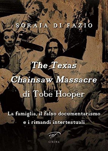 The Texas chainsaw massacre di Tobe Hooper. La famiglia, il falso documentarismo e i rimandi intertestuali