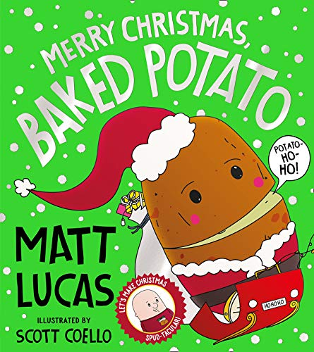 Merry Christmas, Baked Potato: The spud-tacularly funny Christmas picture book from the star of The Great British Bake Off!