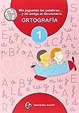 Mis juguetes, las palabras y mi amigo el diccionario diccionario ortografa 1 (Ortografia)