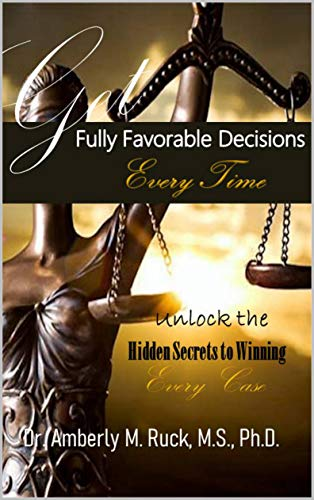 GET FULLY FAVORABLE DECISIONS EVERY TIME: UNLOCK THE HIDDEN SECRETS TO WINNING EVERY CASE (English Edition)