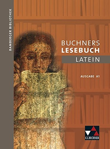 Bamberger Bibliothek / Buchners Lesebuch Latein A 1: Lesebücher für den Lateinunterricht / Lesebücher für den Lateinunterricht by Katrin Helling (2012-02-06)