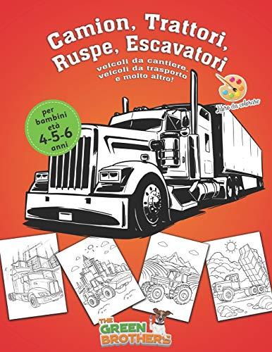 Libro da colorare per bambini età 4 - 5 - 6 anni , Camion , Trattori , Ruspe , Escavatori , veicoli da cantiere , veicoli da trasporto e molto altro!: ... e divertenti passatempo per bambini e ragazzi