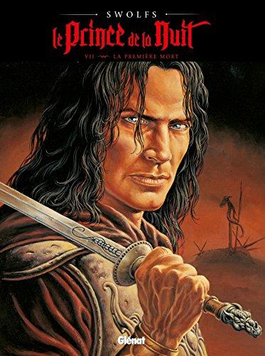 Le Prince de la nuit - Tome 07 : La Première mort