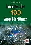 Lexikon der 100 Angel-Irrtümer