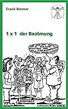 1 x 1 der Beatmung - Frank Bremer