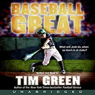 Baseball Great                   By:                                                                                                                                 Tim Green                               Narrated by:                                                                                                                                 Tim Green                      Length: 4 hrs and 52 mins     41 ratings     Overall 4.4