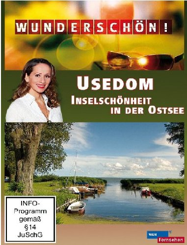 Wunderschön! - Usedom: Inselschönheit in der Ostsee