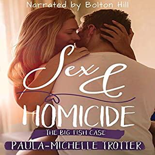 Sex & Homicide     Death Betrayal and Love, Book 2              By:                                                                                                                                 Paula-Michelle Trotter                               Narrated by:                                                                                                                                 Bolton Hill                      Length: 3 hrs and 2 mins     10 ratings     Overall 4.9