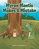 Myron Mantis Makes a Mistake