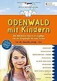 Odenwald mit Kindern: Die 300 besten Touren & Ausflüge von der Bergstraße bis zum Neckar