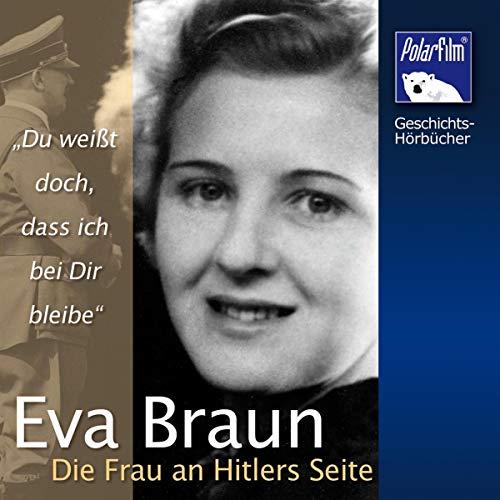 Eva Braun - Die Frau an Hitlers Seite Titelbild