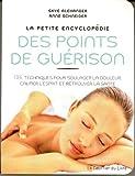 La petite encyclopédie des points de guérison - 136 techniques pour soulager la douleur, calmer l'esprit et retrouver la santé de Alexander Skye (15 février 2013) Relié - 15/02/2013