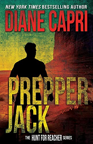 Prepper Jack: Hunting Lee Child's Jack Reacher (The Hunt For Jack Reacher Series)