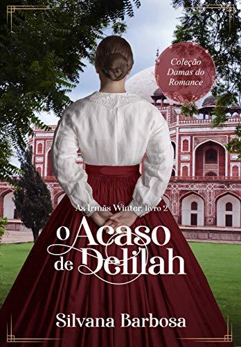O Acaso de Delilah (As Irmãs Winter Livro 2)