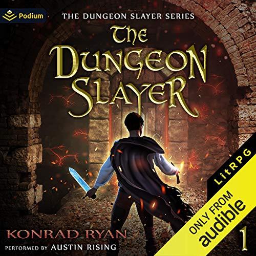 The Dungeon Slayer Audiobook By Konrad Ryan cover art