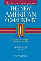 Niv the New American Commentary Isaiah 40-66: An Exegetical and Theological Exposition of Holy Scripture