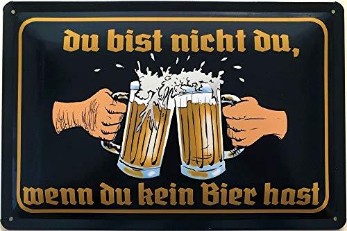 Deko7 Blechschild 30 x 20 cm Bier Spruch: Du bist Nicht du, wenn du kein Bier hast