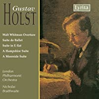 Holst: Walt Whitman Overture / Suite de Ballet / Suite in E Flat / A Hampshire Suite / A Moorside Suite (2007-04-10)