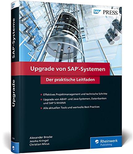 Upgrade von SAP-Systemen: Updates, Upgrades und Migrationsprojekte richtig planen und umsetzen