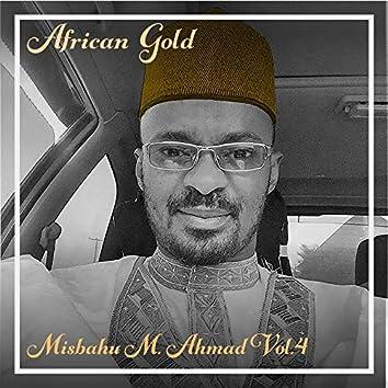 African Gold - Misbahu M. Ahmad Vol, 4