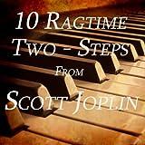 10 Ragtime Two-Steps from Scott Joplin
