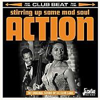 STIRRING UP SOME MOD SOUL ACTION -THE ORIGINAL SOUND OF UK CLUB LAND-
