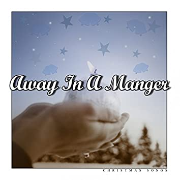 Away in a Manger (Christmas Songs)