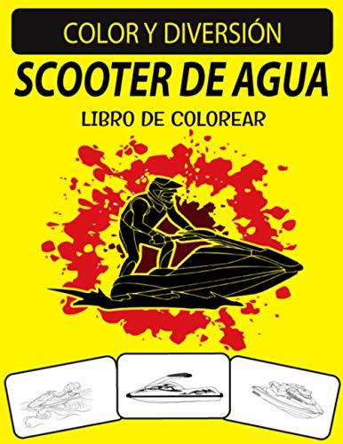 SCOOTER DE AGUA LIBRO DE COLOREAR: Edición fantástica y ampliada, diseños únicos, libro para colorear de patineta de agua para niños y adultos