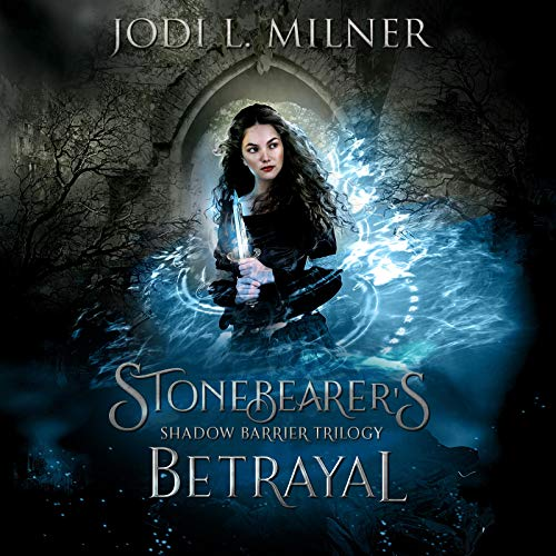 Stonebearer's Betrayal Audiobook By Jodi L. Milner cover art