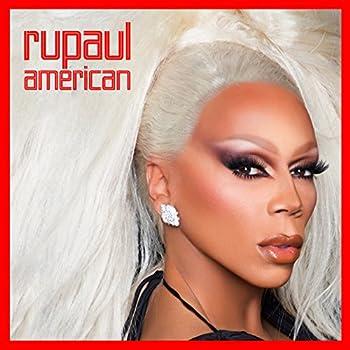 American  feat The Cast of RuPaul s Drag Race Season 10  [Explicit]