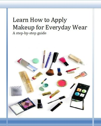 Learn How to Apply Makeup for Everyday Wear