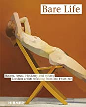 Bare Life: From Bacon to Hockney - London Artists Painting from Life, 1950-80