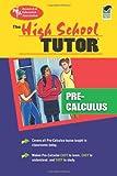 High School Pre-Calculus Tutor (High School Tutors Study Guides)