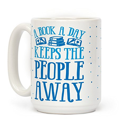 LookHUMAN A Book A Day Keeps The People Away White 15 Ounce Ceramic Coffee Mug