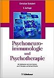 Psychoneuroimmunologie und Psychotherapie - Christian Schubert