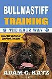 Bullmastiff Training: The Katz Way
