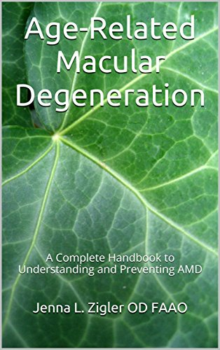 Age-Related Macular Degeneration: A Complete Handbook to Understanding and Preventing AMD (English Edition)