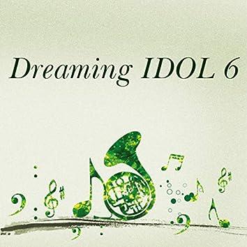 Dreaming IDOL 6